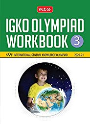 International General Knowledge Olympiad (IGKO) Workbook - Class 3 (2020-21)