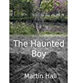 [ THE HAUNTED BOY ] By Hall, Martin (Author ) { Paperback } May-2012