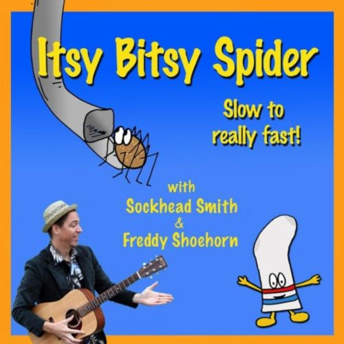Itsy Bitsy Spider (Slow to Really Fast!) [feat. Freddy Shoehorn]