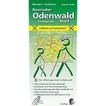 Wandern + Radfahren, Hessischer Odenwald  Nord mit Bergstraße: Der Nibelungensteig im Odenwald; Alle markierten Rundwanderwege; Lehrpfade und ... für GPS-Nutzer/innen. 1:30.000