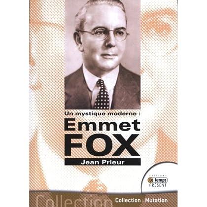 Emmet Fox - Un mystique moderne
