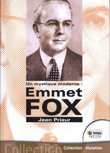 Emmet Fox - Un mystique moderne par Jean Prieur