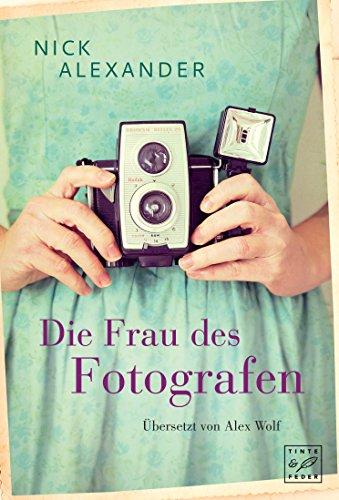 Die Frau des Fotografen (German Edition)