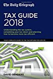 The Daily Telegraph Tax Guide 2018: Understanding the Tax System, Completing Your Tax...