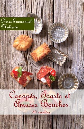 Recette de cuisine pour Canapés, Toasts et Amuses Bouches par Pierre-Emmanuel Malissin