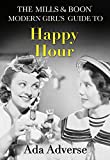 The Mills & Boon Modern Girl's Guide to: Happy Hour: How to have Fun in Dry January (Mills & Boon A-Zs, Book 2) (English Edition)