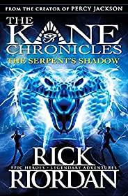 The Serpent's Shadow (The Kane Chronicles Boo