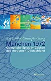 München 1972: Olympische Spiele im Zeichen des modernen Deutschland