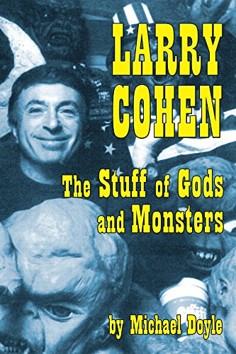 larry-cohen-the-stuff-of-gods-and-monsters-english-edition