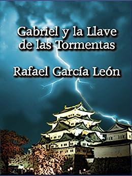 Gabriel y la Llave de las Tormentas de [León, Rafael García]