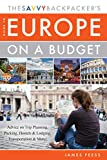 The Savvy Backpacker's Guide to Europe on a Budget: Advice on Trip Planning