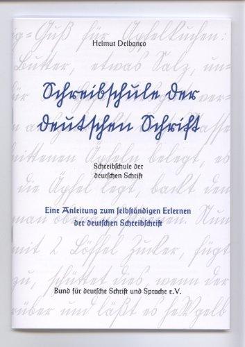 Schreibschule der deutschen Schrift: Eine Anleitung zum selbständigen Erlernen der deutschen...