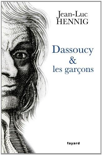 Dassoucy et les garçons par Jean-Luc Hennig