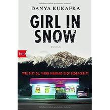 GIRL IN SNOW: Wer bist du, wenn niemand dich beobachtet? - Roman