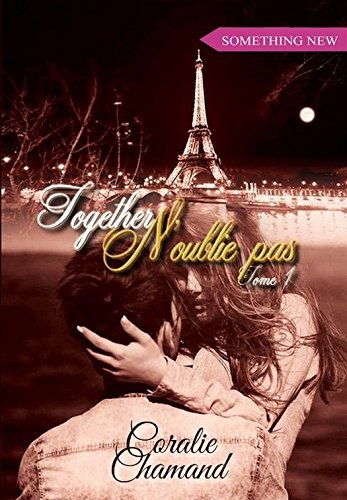 Together -  N'oublie pas, tome 1 par [Chamand, Coralie]