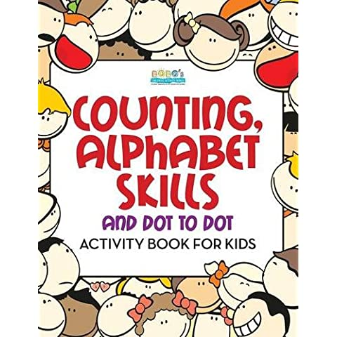 Counting, Alphabet Skills and Dot to Dot Activity Book for Kids