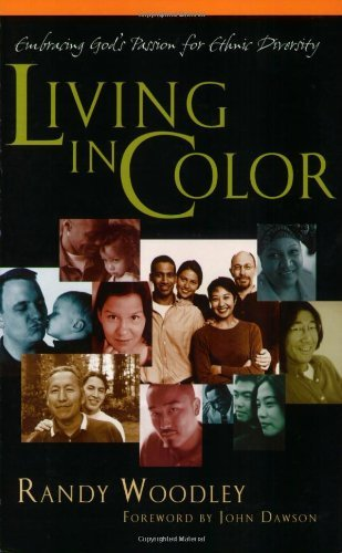 Living in Color: Embracing God's Passion for Ethnic Diversity (English Edition)