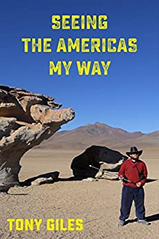 Seeing The Americas My Way: An emotional journey (Seeing The World series Book 2) by [Giles, Tony]