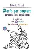 Scarica Libro Storie per sognare Per sognatori un po piu grandi Libro 2 Edizione in bianco e nero con 10 tavole da colorare e completare (PDF,EPUB,MOBI) Online Italiano Gratis