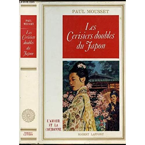 LES CERISIERS DOUBLES DU JAPON OU CES PRINCESSES NIPPONES DONT L'AMOUR NE MEURT...
