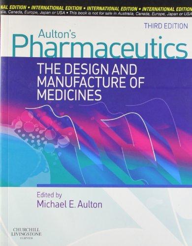 Pharmaceutics: The Design and Manufacture of Medicines