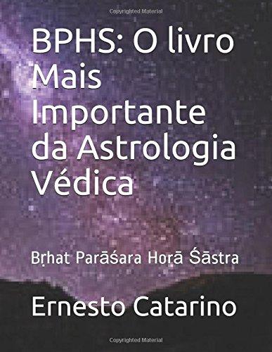 BPHS: O livro Mais Importante da Astrologia Védica: Bṛhat Parāśara Horā Śāstra