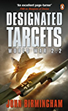 Designated Targets: World War 2.2 (Axis of Time Trilogy)
