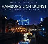 Hamburg.Licht.Kunst: Der Lichtkünstler Michael Batz