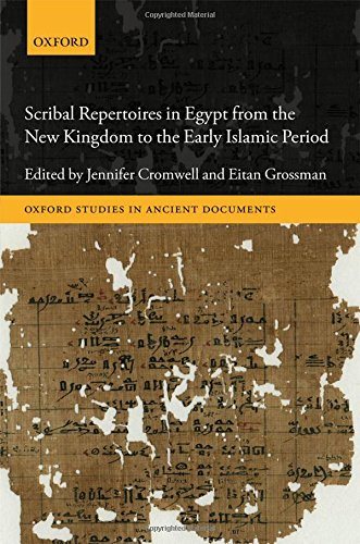 Scribal Repertoires in Egypt from the New Kingdom to the Early Islamic Period (Oxford Studies in Ancient Documents)