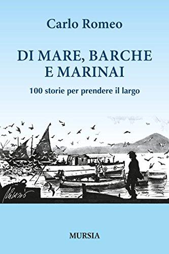 Di mare, barche e marinai. 100 storie per prendere il largo