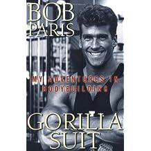 Gorilla Suit: My Adventures in Body Building