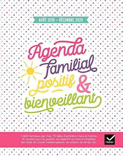 Agenda familial positif et bienveillant - Août 2019 à Décembre 2020 par Florence Millot