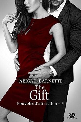 The Gift: Pouvoirs d'attraction, T5 (French Edition)