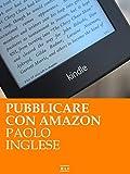 Image de Pubblicare ebook con Amazon. Lo sai che è GRATIS?