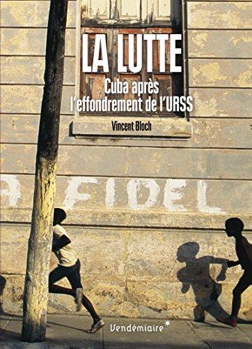 La lutte : Cuba après l'effondrement de l'URSS