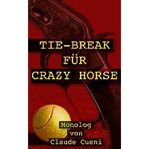 Tie-Break für Crazy Horse