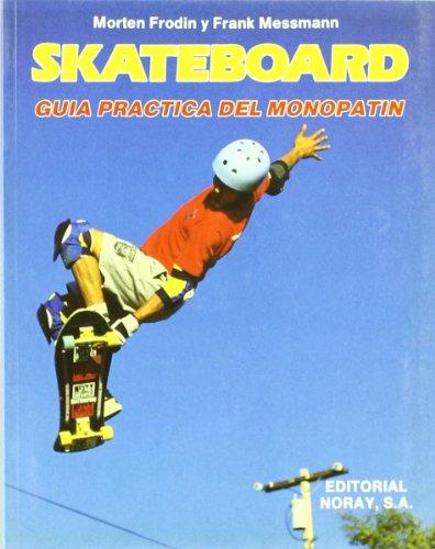 Skateboard: Guía práctica de monopatín por Morten Frodin