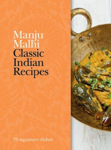 Classic Indian Recipes: 75 signature dishes