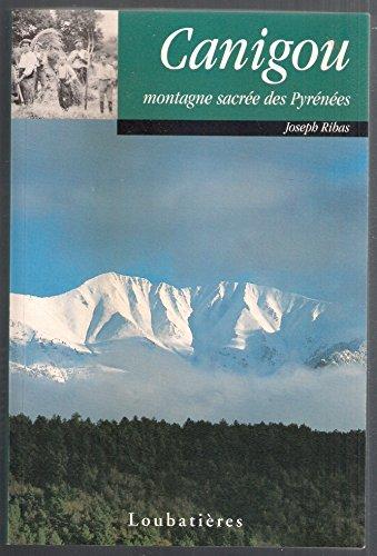 Canigou, montagne sacrée des pyrenees par Joseph Ribas