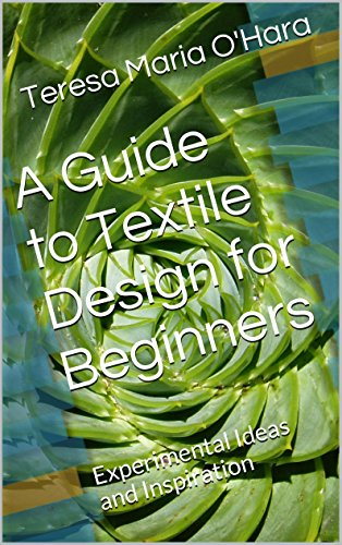 A Guide to Textile Design for Beginners: Experimental Ideas and Inspiration (English Edition) (Stitch Kostüm Ideen)