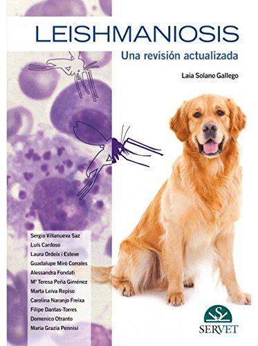 Leishmaniosis. Una revisión actualizada - Libros de veterinaria - Editorial Servet por Laia Solano Gallego
