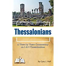 Thessalonians: A Verse by Verse Commentary on 1 and 2 Thessalonians