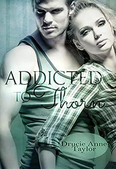Addicted to Thorn (Heart vs. Head 2) von [Taylor, Drucie Anne]