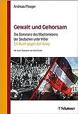 Gewalt und Gehorsam: Die Dominanz des Machterlebens der Deutschen unter Hitler - Ein Buch gegen den Krieg