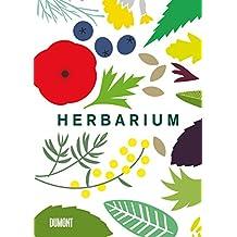 Herbarium: 100 Kräuter – Geschichte, Wirkung, Verwendung