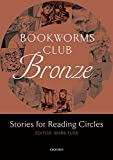 Oxford Bookworms Club Stories for Reading Circles. Bronze (Stages 1 and 2): 400 Headwords