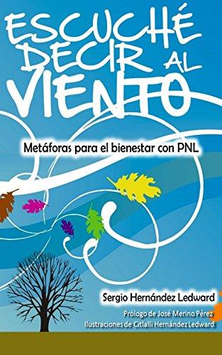 Descargar libros gratis para pc Escuché decir al viento: Metáforas para el bienestar con PNL en español