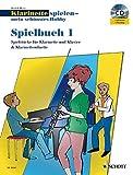 Klarinette spielen - mein schönstes Hobby: Die moderne Schule für Jugendliche und Erwachsene. Spielbuch 1. 1-2 Klarinetten; Klavier ad lib.. Spielbuch mit CD.