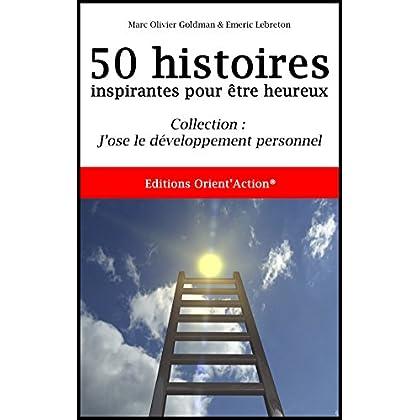 50 histoires inspirantes pour être heureux