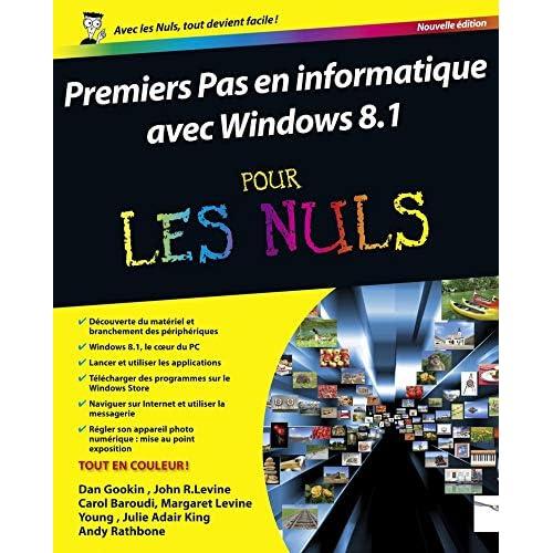 Premiers pas en informatique avec Windows 8.1 pour les Nuls